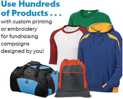 Use Hundreds of Products with custom printing or embroidery for fundraising campaigns designed by you!